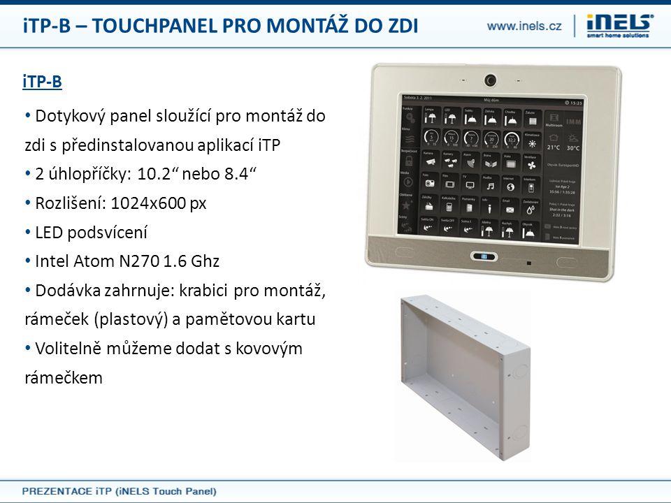 """iTP-B – TOUCHPANEL PRO MONTÁŽ DO ZDI iTP-B • Dotykový panel sloužící pro montáž do zdi s předinstalovanou aplikací iTP • 2 úhlopříčky: 10.2"""" nebo 8.4"""""""