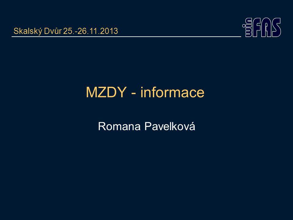 MZDY - informace Romana Pavelková Skalský Dvůr 25.-26.11.2013