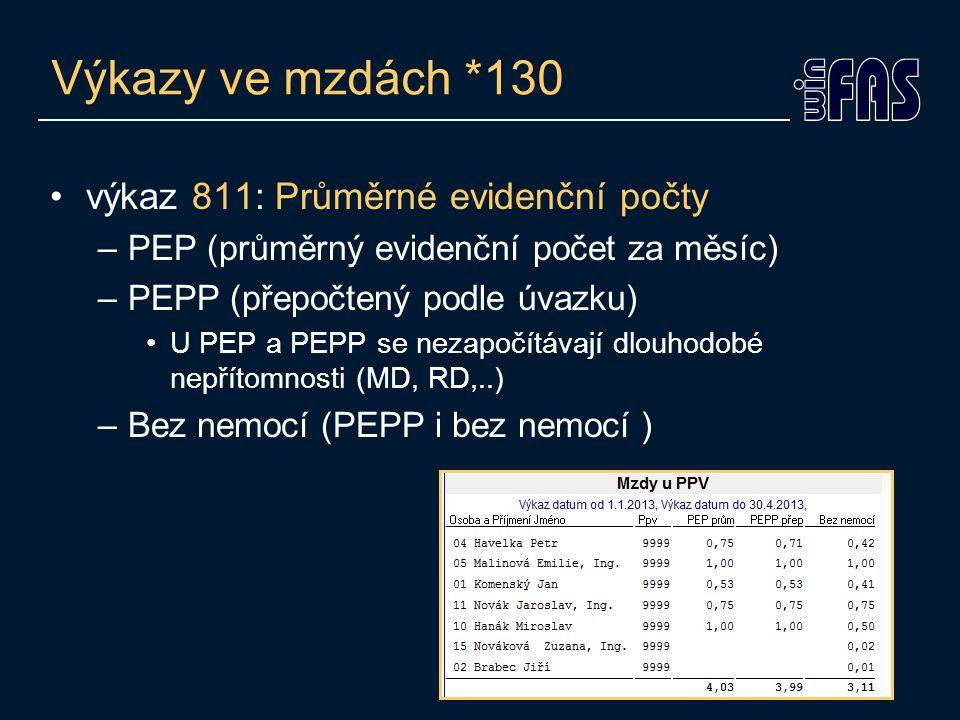 Výkazy ve mzdách *130 •výkaz 811: Průměrné evidenční počty –PEP (průměrný evidenční počet za měsíc) –PEPP (přepočtený podle úvazku) •U PEP a PEPP se nezapočítávají dlouhodobé nepřítomnosti (MD, RD,..) –Bez nemocí (PEPP i bez nemocí )