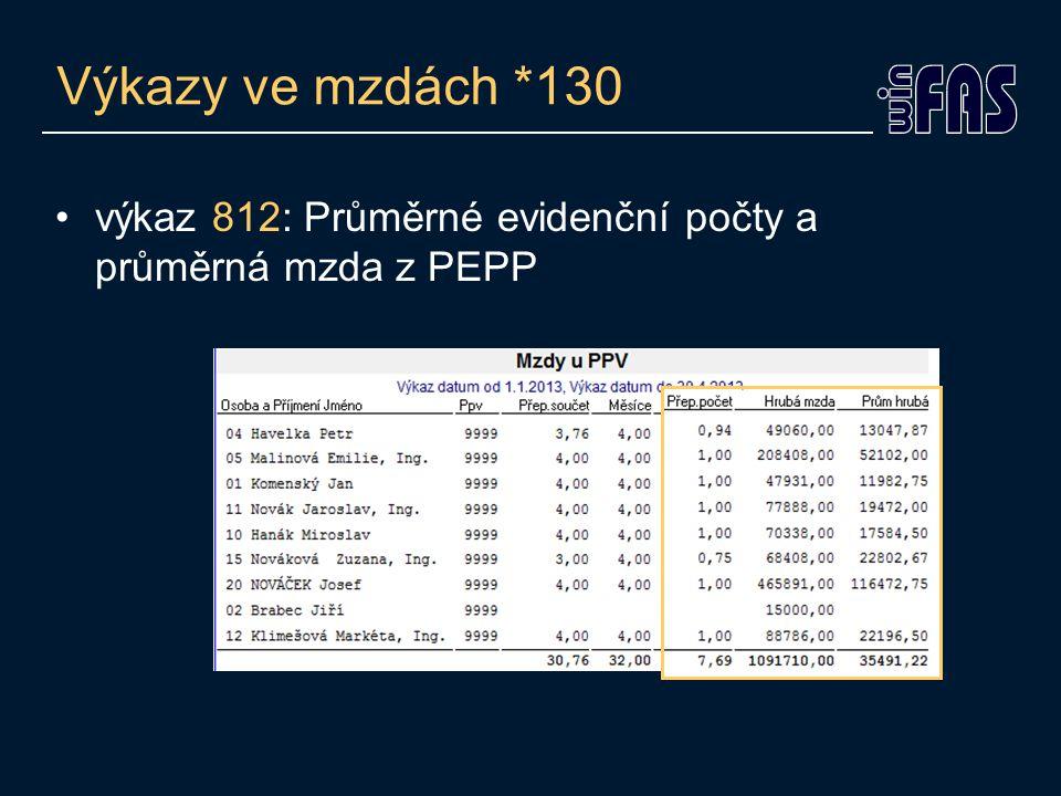 Výkazy ve mzdách *130 •výkaz 812: Průměrné evidenční počty a průměrná mzda z PEPP