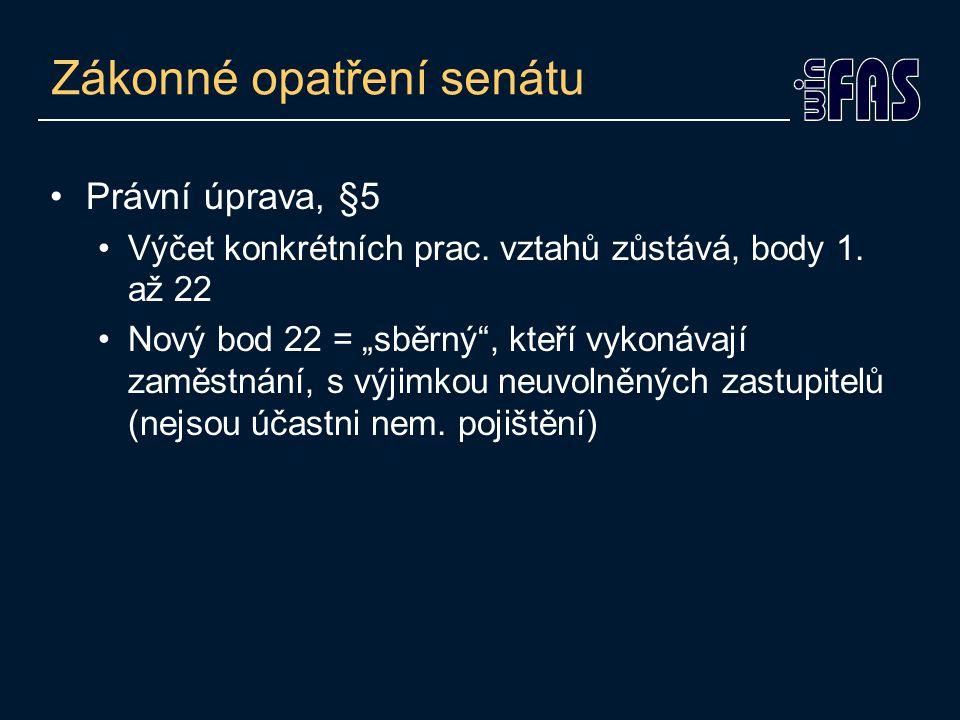 Zákonné opatření senátu •Právní úprava, §5 •Výčet konkrétních prac.