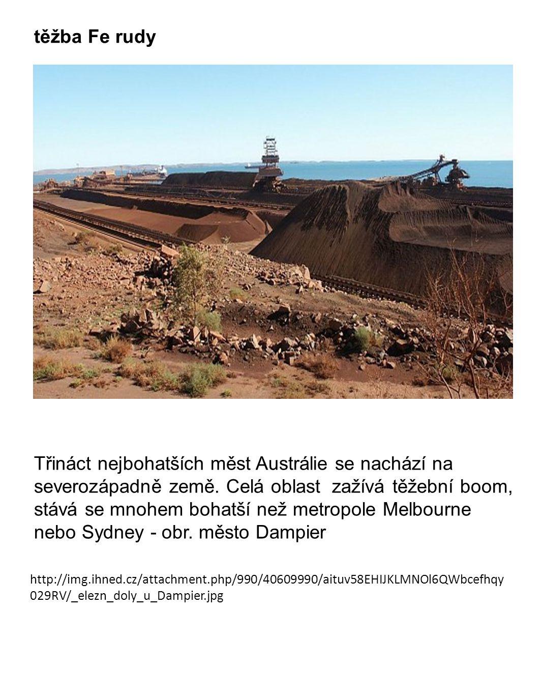 http://img.ihned.cz/attachment.php/990/40609990/aituv58EHIJKLMNOl6QWbcefhqy 029RV/_elezn_doly_u_Dampier.jpg těžba Fe rudy Třináct nejbohatších měst Austrálie se nachází na severozápadně země.