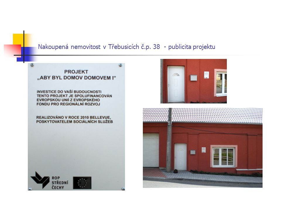 Nakoupená nemovitost v Třebusicích č.p. 38 - publicita projektu