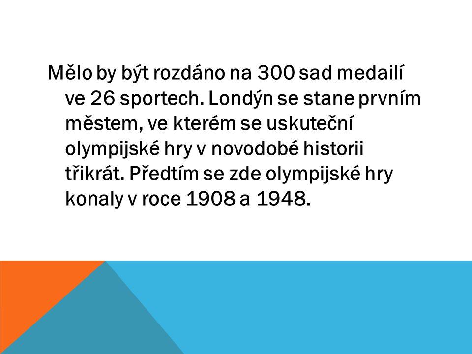 Mělo by být rozdáno na 300 sad medailí ve 26 sportech.