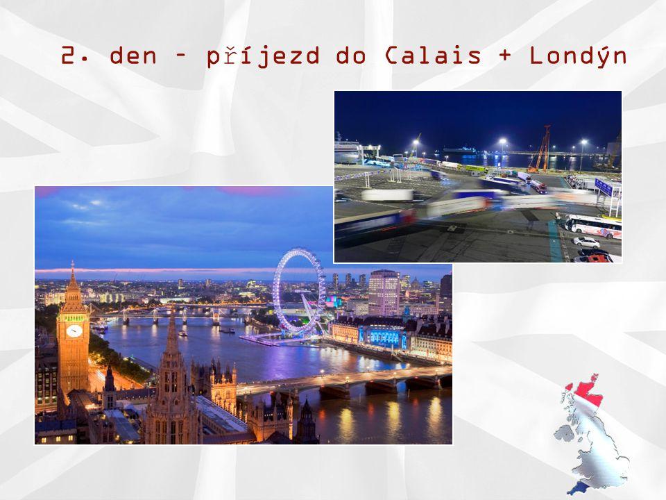 2. den – příjezd do Calais + Londýn
