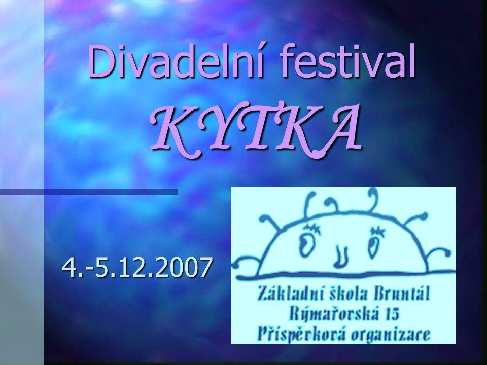 Divadelní festival KYTKA 4.-5.12.2007