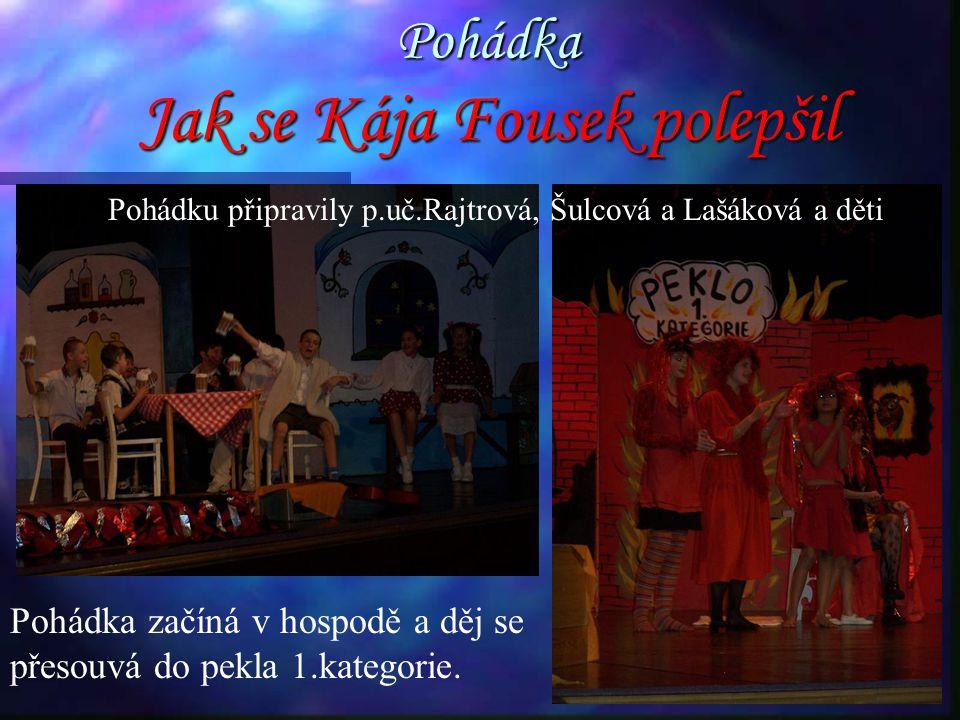 Pohádka Jak se Kája Fousek polepšil Pohádka začíná v hospodě a děj se přesouvá do pekla 1.kategorie.
