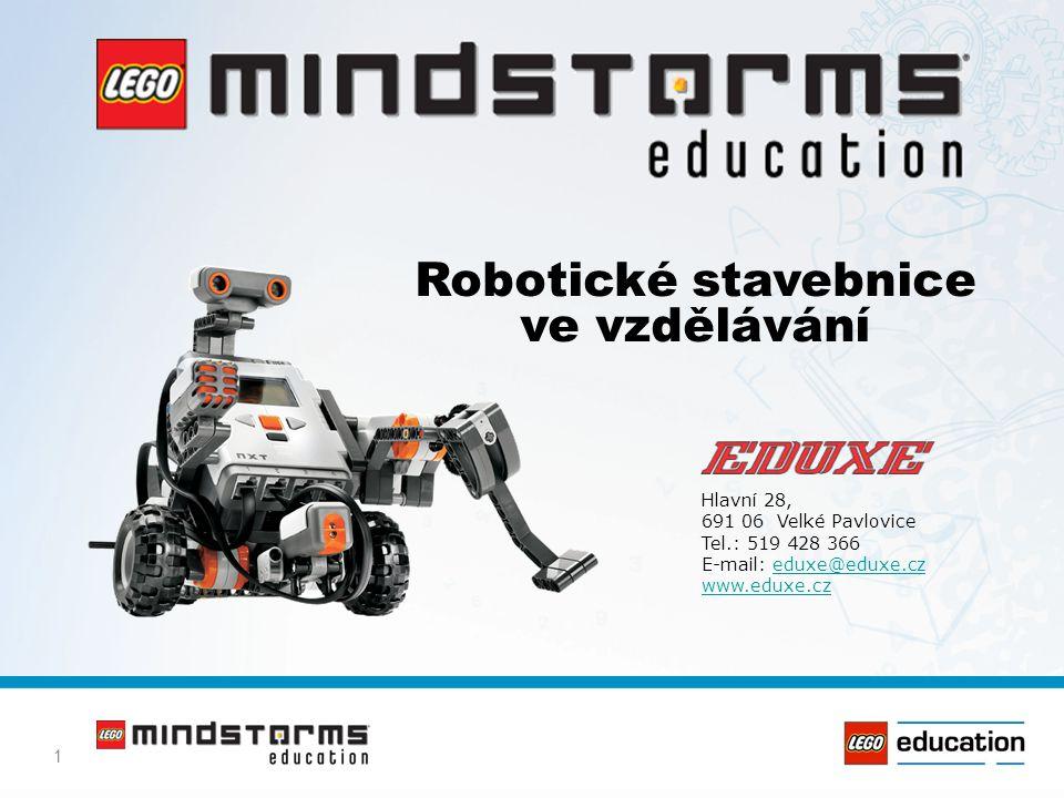 1 Robotické stavebnice ve vzdělávání Hlavní 28, 691 06 Velké Pavlovice Tel.: 519 428 366 E-mail: eduxe@eduxe.czeduxe@eduxe.cz www.eduxe.cz