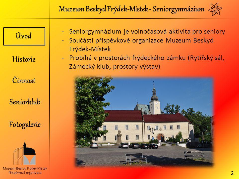 Muzeum Beskyd Frýdek-Místek - Seniorgymnázium Muzeum Beskyd Frýdek-Místek Příspěvková organizace -Seniorgymnázium je volnočasová aktivita pro seniory