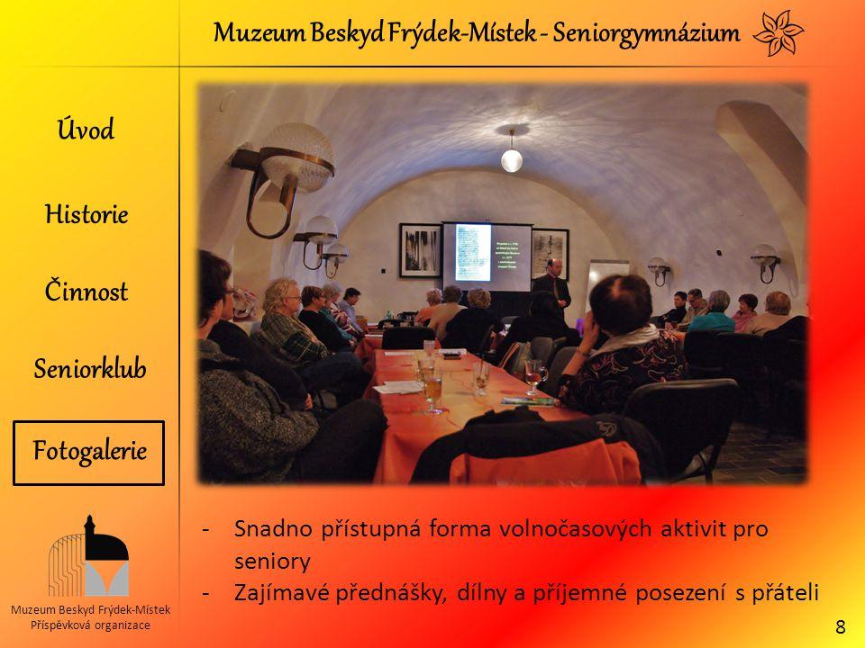 Muzeum Beskyd Frýdek-Místek - Seniorgymnázium Muzeum Beskyd Frýdek-Místek Příspěvková organizace -Snadno přístupná forma volnočasových aktivit pro sen