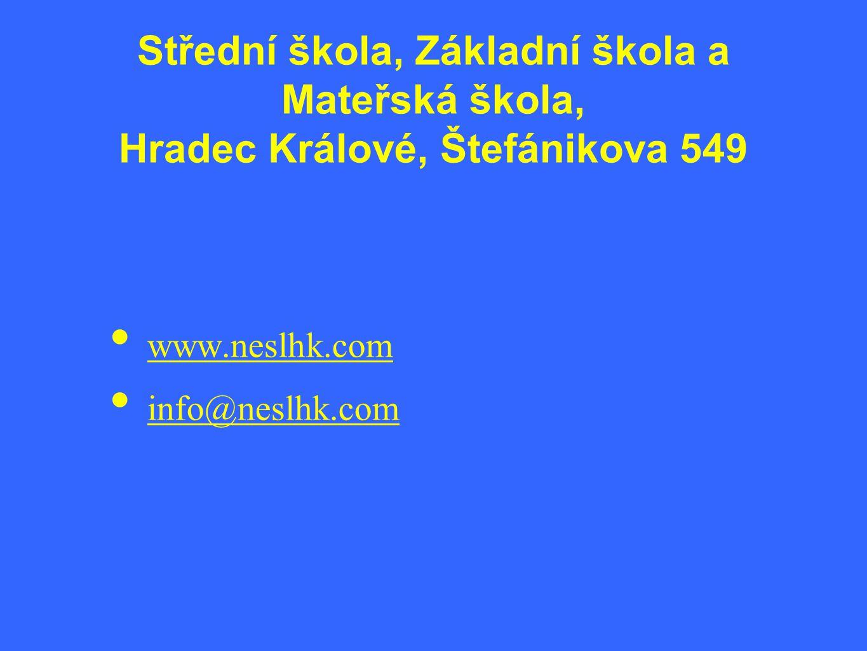 Střední škola, Základní škola a Mateřská škola, Hradec Králové, Štefánikova 549 • www.neslhk.com • info@neslhk.com