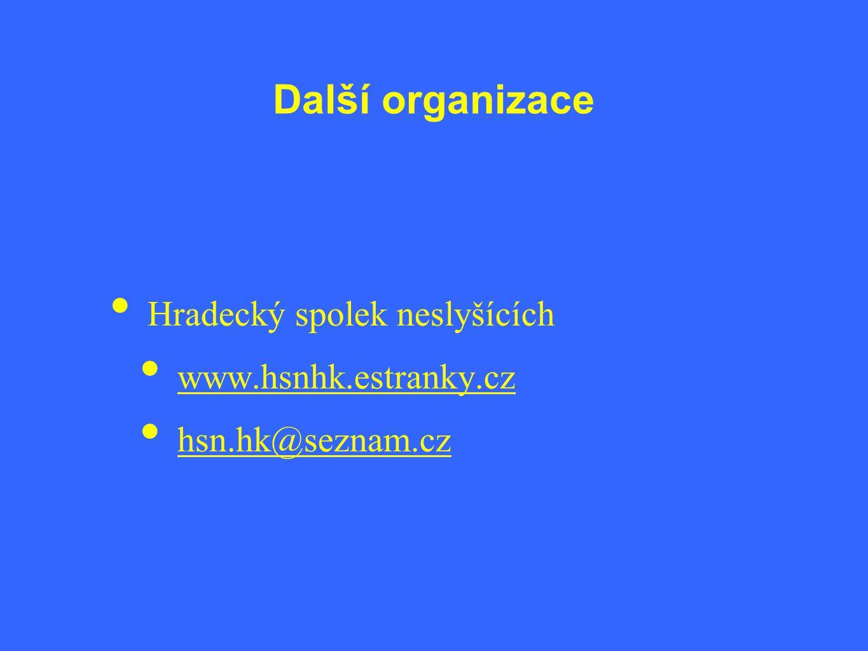 Další organizace • Hradecký spolek neslyšících • www.hsnhk.estranky.cz • hsn.hk@seznam.cz