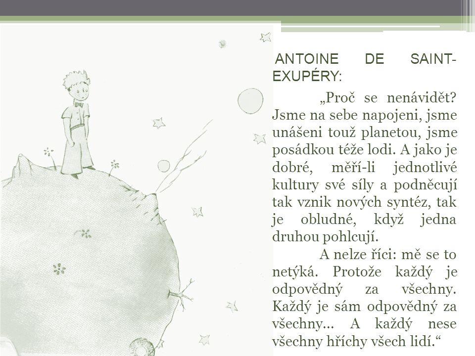 """ANTOINE DE SAINT- EXUPÉRY: """"Proč se nenávidět."""