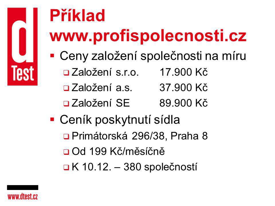 Příklad www.profispolecnosti.cz  Ceny založení společnosti na míru  Založení s.r.o.17.900 Kč  Založení a.s.37.900 Kč  Založení SE89.900 Kč  Ceník