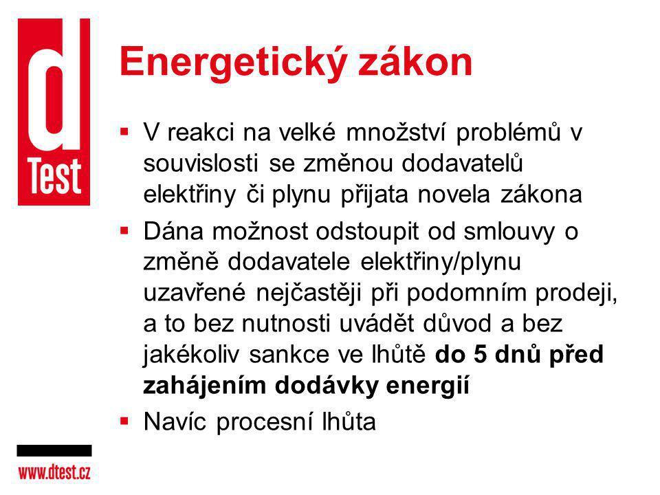 Energetický zákon  V reakci na velké množství problémů v souvislosti se změnou dodavatelů elektřiny či plynu přijata novela zákona  Dána možnost ods