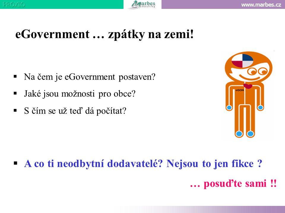 www.marbes.cz  Na čem je eGovernment postaven?  Jaké jsou možnosti pro obce?  S čím se už teď dá počítat?  A co ti neodbytní dodavatelé? Nejsou to
