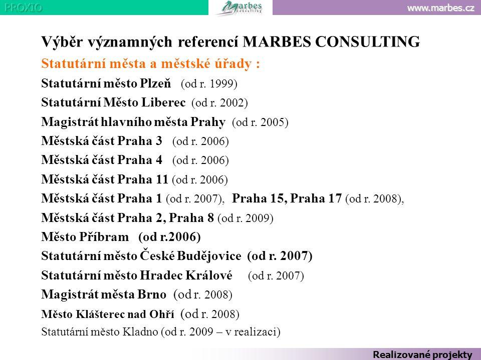 www.marbes.cz Výběr významných referencí MARBES CONSULTING Statutární města a městské úřady : Statutární město Plzeň (od r. 1999) Statutární Město Lib