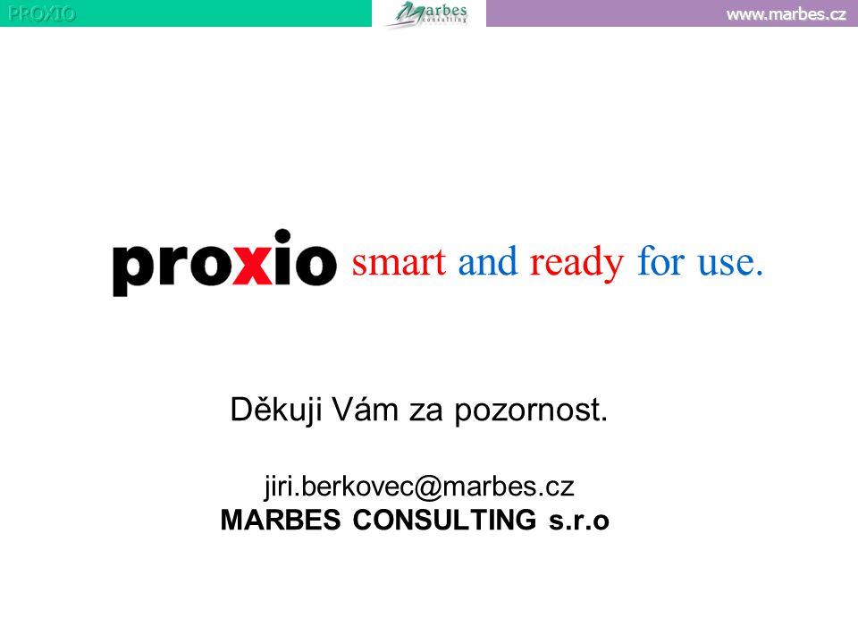 www.marbes.cz smart and ready for use. Děkuji Vám za pozornost. jiri.berkovec@marbes.cz MARBES CONSULTING s.r.o. www. marbes.cz