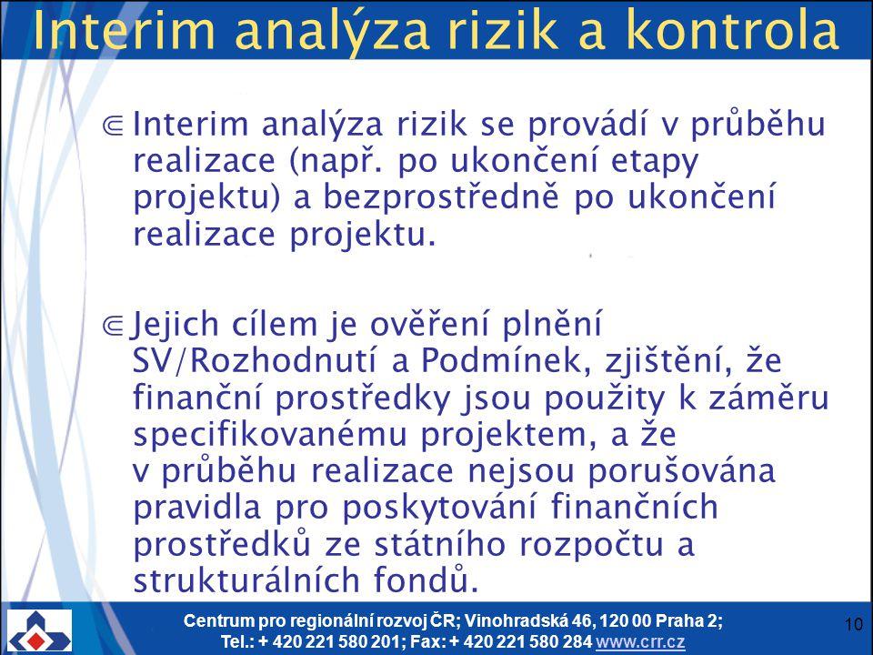 Centrum pro regionální rozvoj ČR; Vinohradská 46, 120 00 Praha 2; Tel.: + 420 221 580 201; Fax: + 420 221 580 284 www.crr.czwww.crr.cz 10 Interim anal