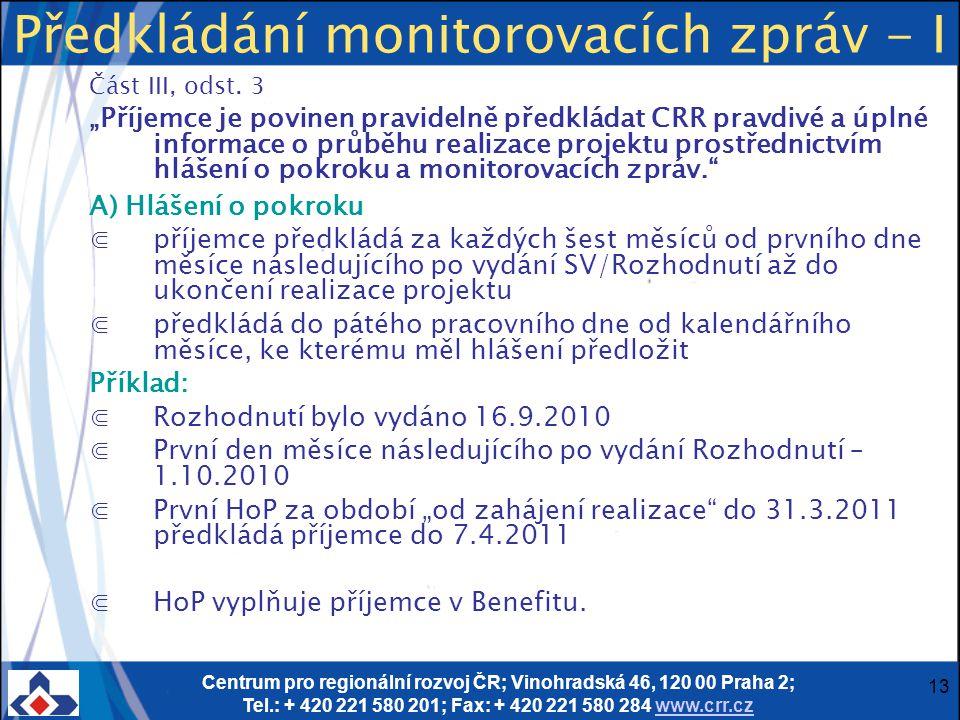 Centrum pro regionální rozvoj ČR; Vinohradská 46, 120 00 Praha 2; Tel.: + 420 221 580 201; Fax: + 420 221 580 284 www.crr.czwww.crr.cz 13 Předkládání