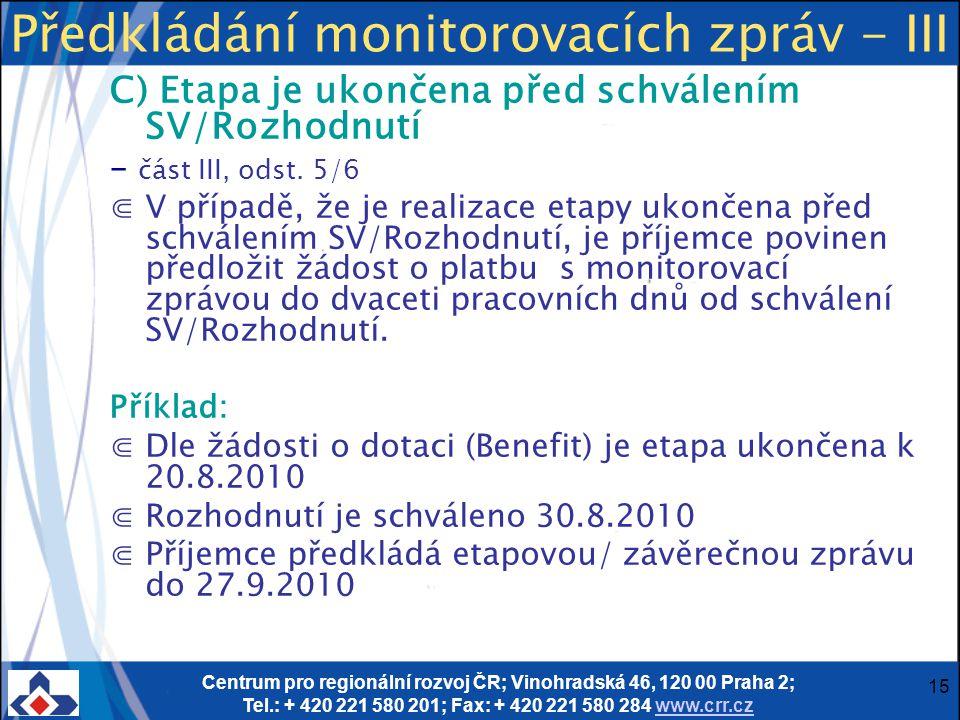 Centrum pro regionální rozvoj ČR; Vinohradská 46, 120 00 Praha 2; Tel.: + 420 221 580 201; Fax: + 420 221 580 284 www.crr.czwww.crr.cz 15 Předkládání
