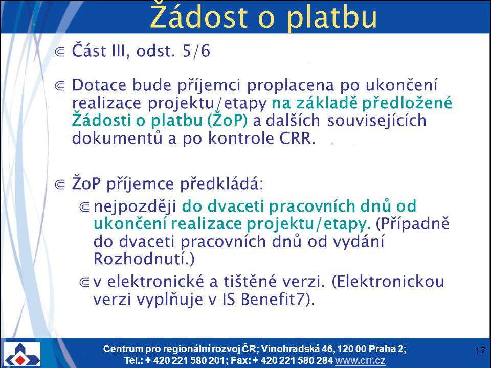 Centrum pro regionální rozvoj ČR; Vinohradská 46, 120 00 Praha 2; Tel.: + 420 221 580 201; Fax: + 420 221 580 284 www.crr.czwww.crr.cz 17 Žádost o pla