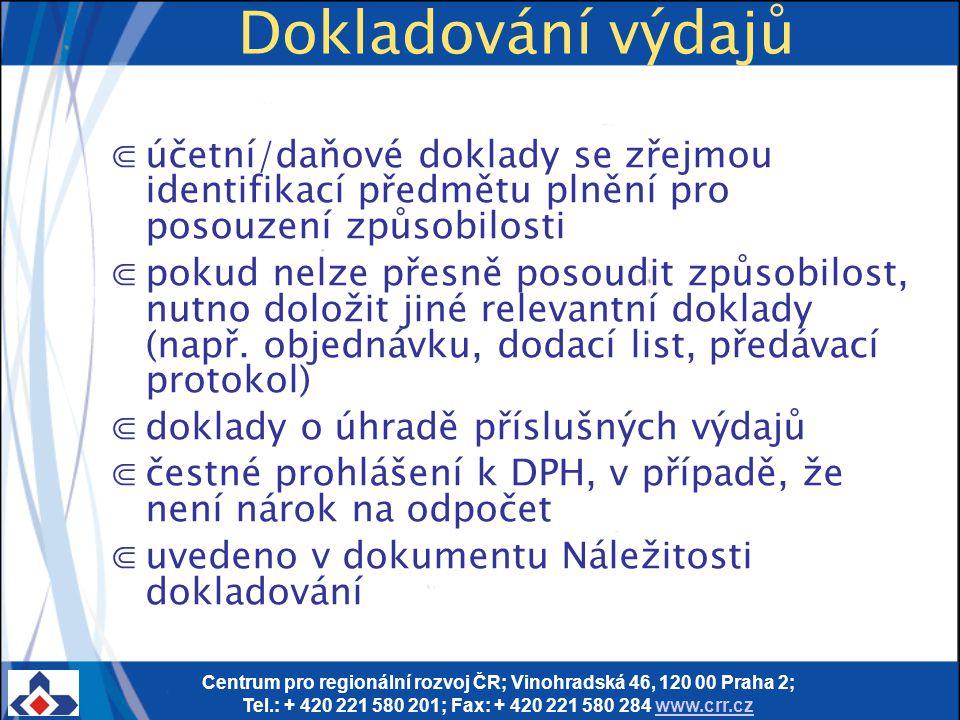 Centrum pro regionální rozvoj ČR; Vinohradská 46, 120 00 Praha 2; Tel.: + 420 221 580 201; Fax: + 420 221 580 284 www.crr.czwww.crr.cz Dokladování výd