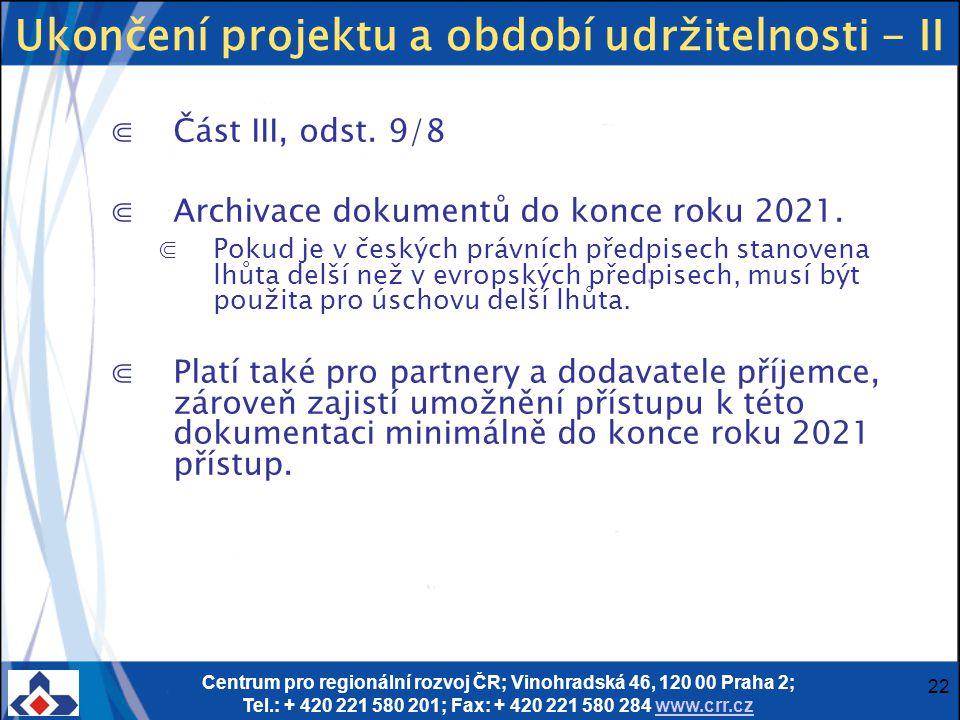 Centrum pro regionální rozvoj ČR; Vinohradská 46, 120 00 Praha 2; Tel.: + 420 221 580 201; Fax: + 420 221 580 284 www.crr.czwww.crr.cz 22 Ukončení pro
