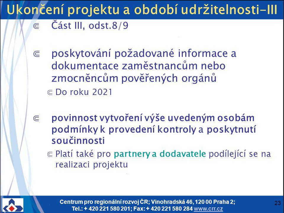 Centrum pro regionální rozvoj ČR; Vinohradská 46, 120 00 Praha 2; Tel.: + 420 221 580 201; Fax: + 420 221 580 284 www.crr.czwww.crr.cz 23 Ukončení pro