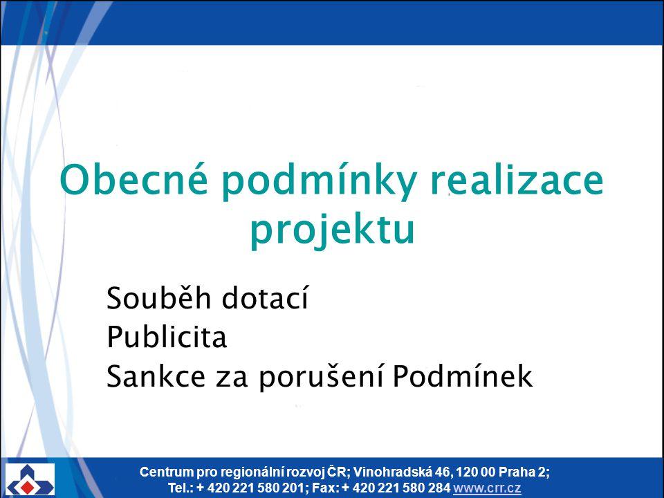 Centrum pro regionální rozvoj ČR; Vinohradská 46, 120 00 Praha 2; Tel.: + 420 221 580 201; Fax: + 420 221 580 284 www.crr.czwww.crr.cz Obecné podmínky