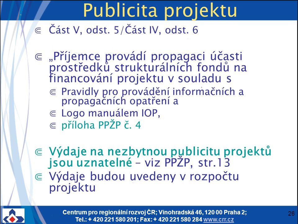 Centrum pro regionální rozvoj ČR; Vinohradská 46, 120 00 Praha 2; Tel.: + 420 221 580 201; Fax: + 420 221 580 284 www.crr.czwww.crr.cz 26 Publicita pr