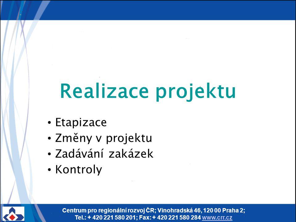 Centrum pro regionální rozvoj ČR; Vinohradská 46, 120 00 Praha 2; Tel.: + 420 221 580 201; Fax: + 420 221 580 284 www.crr.czwww.crr.cz Realizace proje