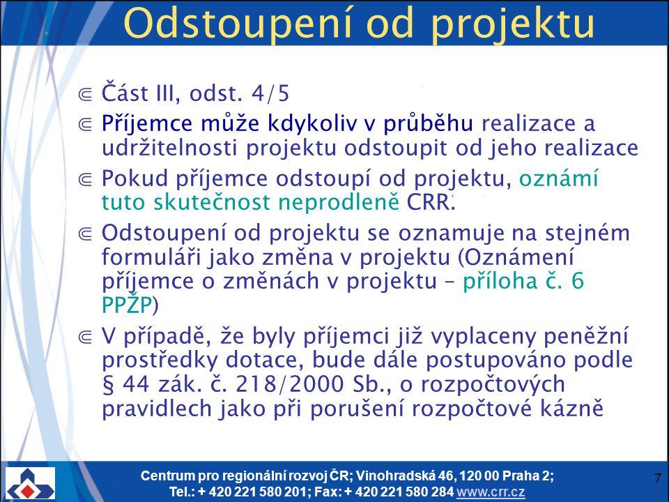 Centrum pro regionální rozvoj ČR; Vinohradská 46, 120 00 Praha 2; Tel.: + 420 221 580 201; Fax: + 420 221 580 284 www.crr.czwww.crr.cz 8 Zadávání zakázek Část III, odst.