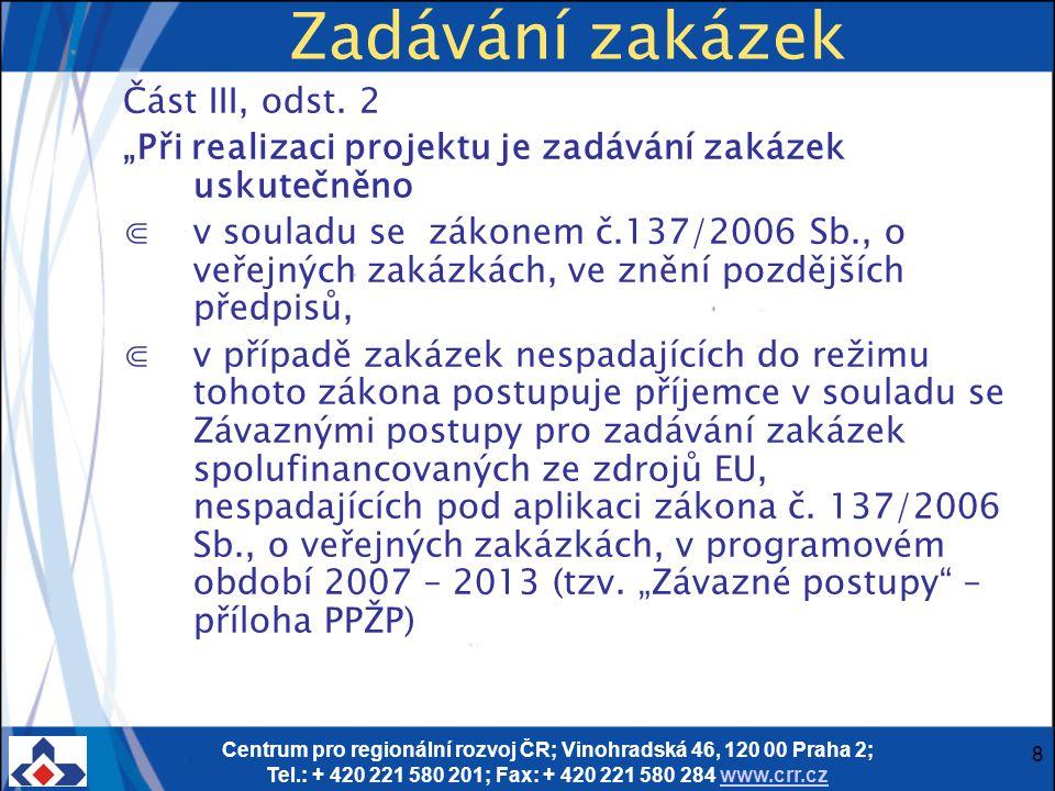 Centrum pro regionální rozvoj ČR; Vinohradská 46, 120 00 Praha 2; Tel.: + 420 221 580 201; Fax: + 420 221 580 284 www.crr.czwww.crr.cz Oddělená účetní evidence