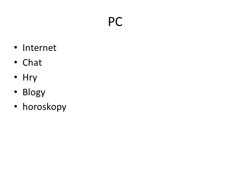 PC • Internet • Chat • Hry • Blogy • horoskopy