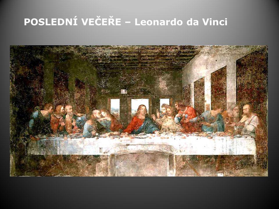POSLEDNÍ VEČEŘE – Leonardo da Vinci