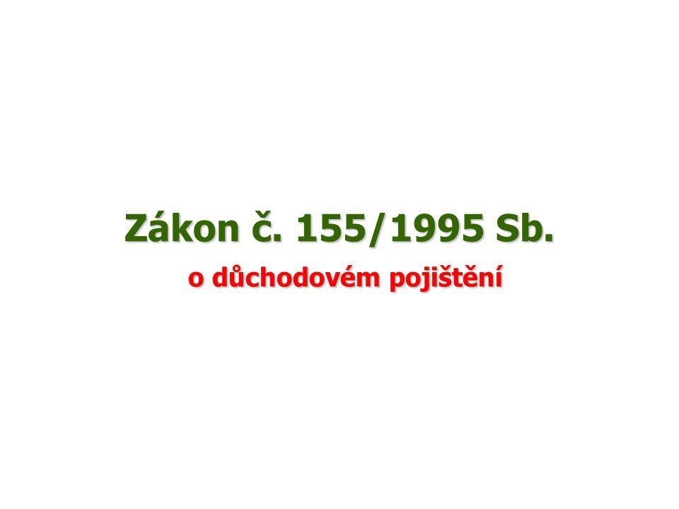 Zákon č. 155/1995 Sb. o důchodovém pojištění Zákon č. 155/1995 Sb. o důchodovém pojištění