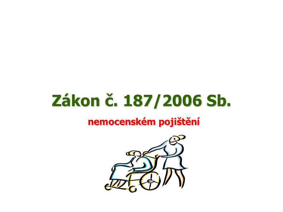 Zákon č. 187/2006 Sb. nemocenském pojištění