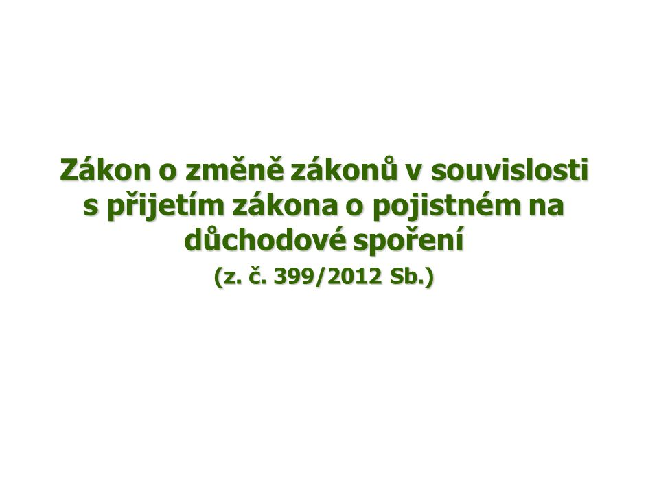 Zákon o změně zákonů v souvislosti s přijetím zákona o pojistném na důchodové spoření (z.