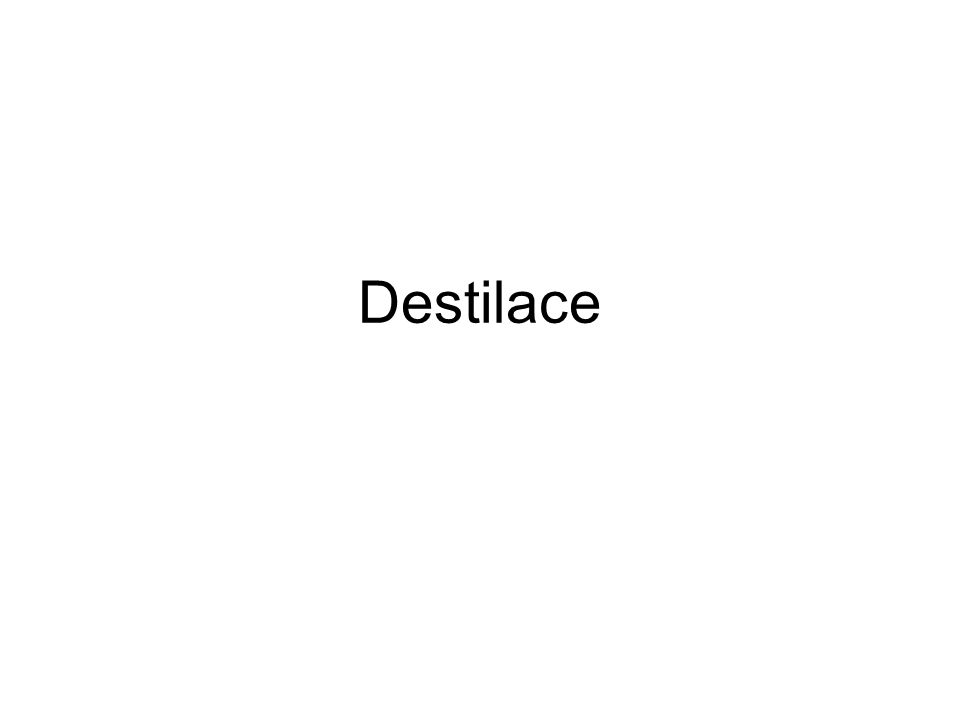 Destilace je metoda oddělování kapalné složky ze směsi.