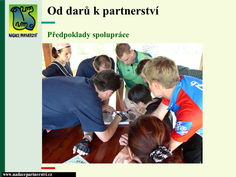 Od darů k partnerství Předpoklady spolupráce