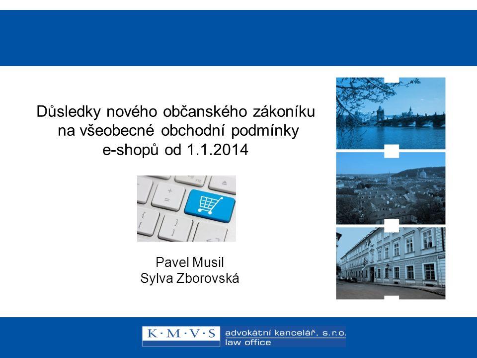 11. února 2008 Reklamní právo v praxi Mgr. Libor Štajer, advokát Důsledky nového občanského zákoníku na všeobecné obchodní podmínky e-shopů od 1.1.201