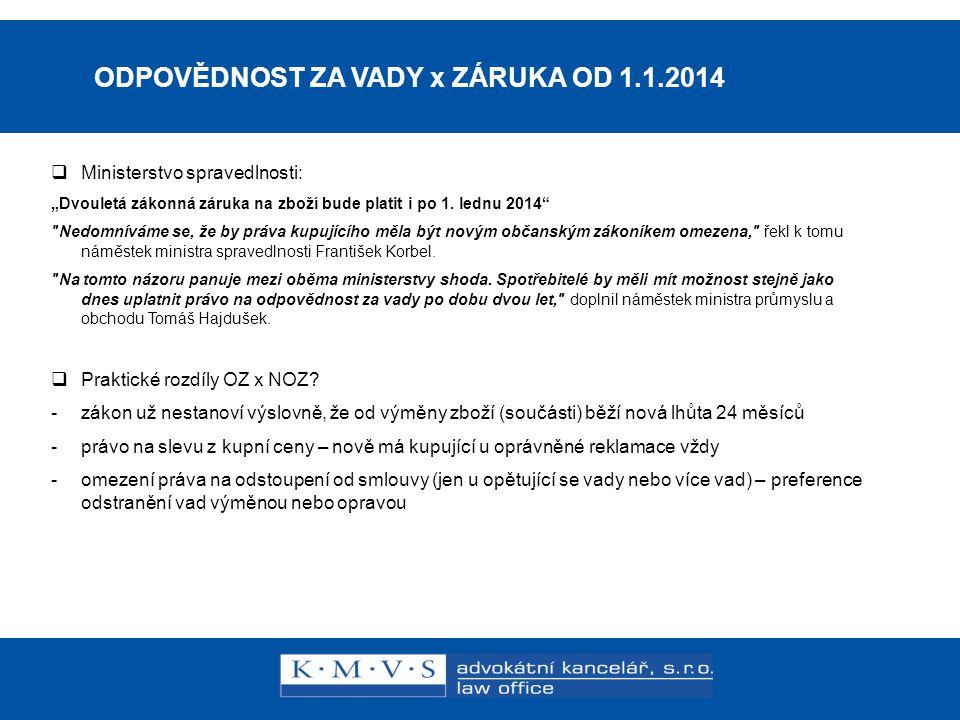 """15.11.200726.dubna 2007 ODPOVĚDNOST ZA VADY x ZÁRUKA OD 1.1.2014  Ministerstvo spravedlnosti: """"Dvouletá zákonná záruka na zboží bude platit i po 1. l"""