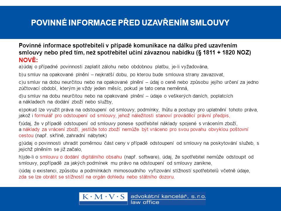 15.11.200726.dubna 2007 Reklamní právo v praxi Mgr. Libor Štajer, advokát POVINNÉ INFORMACE PŘED UZAVŘENÍM SMLOUVY Povinné informace spotřebiteli v př