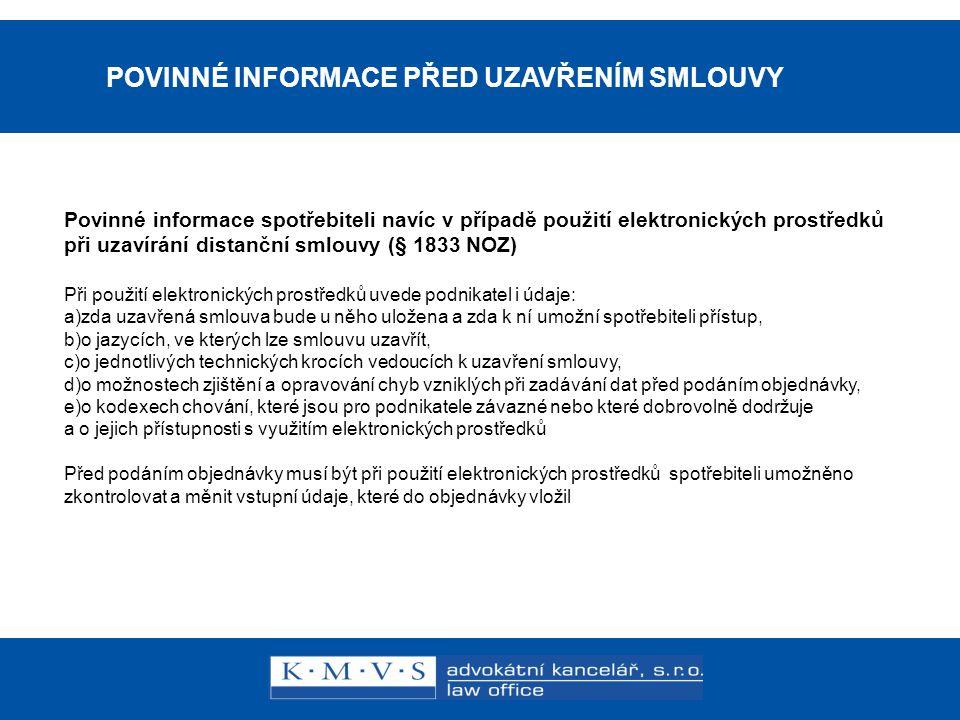 15.11.200726.dubna 2007 Reklamní právo v praxi Mgr. Libor Štajer, advokát POVINNÉ INFORMACE PŘED UZAVŘENÍM SMLOUVY Povinné informace spotřebiteli naví