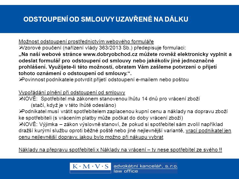 15.11.200726.dubna 2007 ODSTOUPENÍ OD SMLOUVY UZAVŘENÉ NA DÁLKU Možnost odstoupení prostřednictvím webového formuláře  Vzorové poučení (nařízení vlád