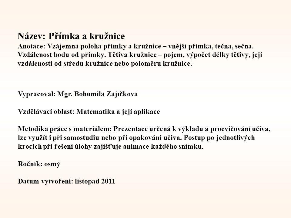 Téma: Přímka a kružnice, 8.třída Použitý software: držitel licence - ZŠ J.