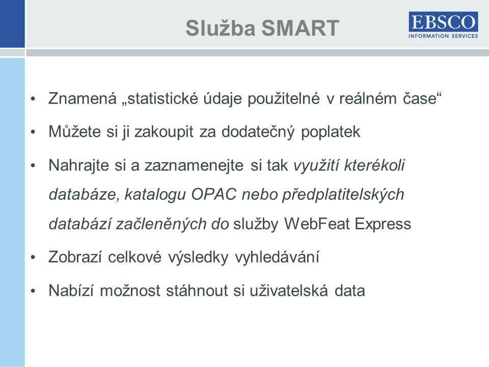 """• Znamená """"statistické údaje použitelné v reálném čase • Můžete si ji zakoupit za dodatečný poplatek • Nahrajte si a zaznamenejte si tak využití kterékoli databáze, katalogu OPAC nebo předplatitelských databází začleněných do služby WebFeat Express • Zobrazí celkové výsledky vyhledávání • Nabízí možnost stáhnout si uživatelská data Služba SMART"""