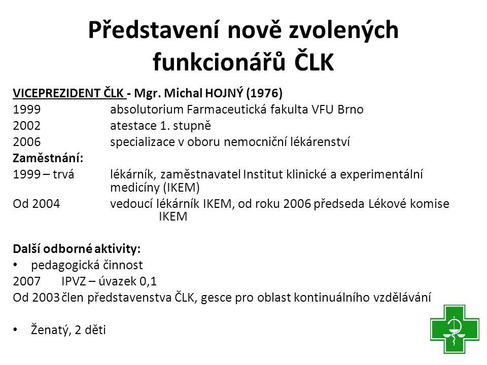 Představení nově zvolených funkcionářů ČLK VICEPREZIDENT ČLK - Mgr.
