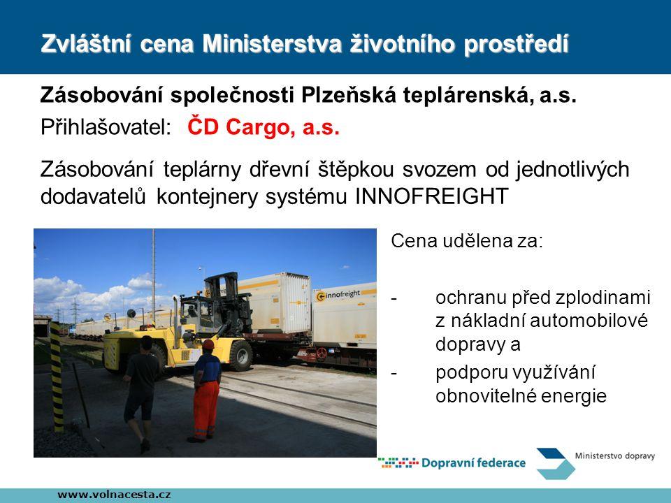 Zvláštní cena Ministerstva životního prostředí Zásobování společnosti Plzeňská teplárenská, a.s. Přihlašovatel: ČD Cargo, a.s. www.volnacesta.cz Cena
